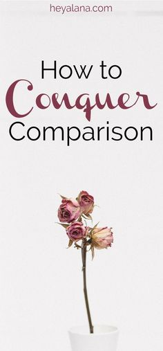 How to overcome comparison. How to deal with comparison. Comparison quotes. Comparison is the thief of joy. Comparison quotes woman. How to stop comparing.