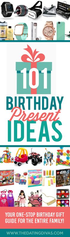 101 Birthday Present Gift Ideas- over 100 presents including ideas for HIM, for HER, for BOYS, and for GIRLS!