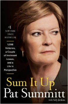 Sum It Up: A Thousand and Ninety-Eight Victories, a Couple of Irrelevant Losses, and a Life in Perspective #sumitup #patsummit #book #women #lifestyle