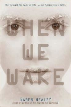 Finding Wonderland: The WritingYA Weblog: Thursday Review: WHEN WE WAKE and WHILE WE RUN by Karen Healey