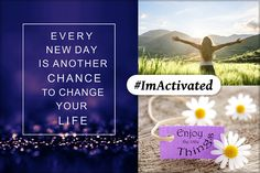 Every new day is another chance to change your life...#ImActivated