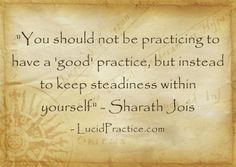 Sharath Jois quote #practice | lucidpractice.com