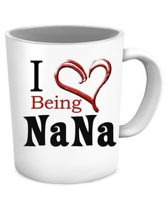 * JUST RELEASED *   NaNa Coffee Mug  I Love Being NaNa