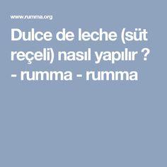 Dulce de leche (süt reçeli) nasıl yapılır ? - rumma - rumma