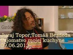 Juraj Topor,Tomáš Bezdeda - Tajomstvo Mojej Kuchyne 09.06.2013 - YouTube Make It Yourself, Youtube, Youtubers, Youtube Movies