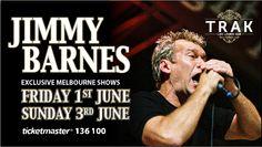 Jimmy Barnes - Friday 1st June & Sunday  3rd June