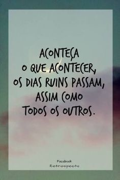 ☺ be happy More Than Words, Some Words, Portuguese Quotes, Quote Posters, Beautiful Words, Inspire Me, Positive Quotes, Favorite Quotes, Quotations