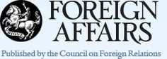 Foreign Affairs features some of the most informed and influential foreign policy thinkers in our country.