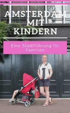 Reisen mit Kindern. Unser Städtetrip nach Amsterdam.