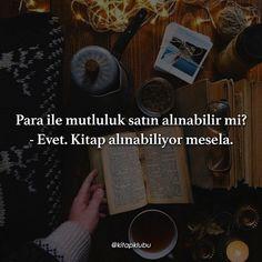 Para ile mutluluk satın alınabilir mi?  - Evet. Kitap alınabiliyor mesela.   (Kaynak: Instagram - kitapklubu)   #sözler #anlamlısözler #güzelsözler #manalısözler #özlüsözler #alıntı #alıntılar #alıntıdır #alıntısözler #şiir #edebiyat
