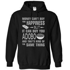 (New Tshirt Deals) Money can buy you Adobo [Tshirt design] Hoodies, Funny Tee Shirts