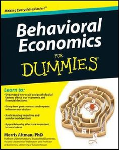 Behavioral Economics for Dummies by Morris Altman