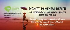 Dignity in mental health - psychological & mental health first aid for all (via World Dignity Project) #WMHD16 #WorldMentalHealthDay Kerry Martin (@kiwivitchick) | Twitter