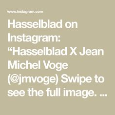 """Hasselblad on Instagram: """"Hasselblad X Jean Michel Voge (@jmvoge) Swipe to see the full image.  Congratulations to our #HasselbladXYou weekly winner, French…"""" Jean Michel, Congratulations, French, Math, Instagram, French People, Math Resources, French Language, Early French"""
