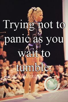 Tumbling is very psychological...It's all in your head so have confidence! You can do it!