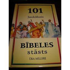 101 Jaukakais - Bibeles Stasts / Latvian Childrens Bible / Latvijas Bibeles B. What Is Bible, All Languages, Bible For Kids