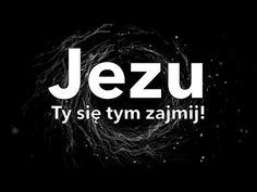 Jezu, Ty siętym zajmij! - YouTube Prayers, Spirituality, Faith, God, Youtube, Poland, Biblia, Catholic, Angel