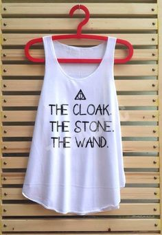 The cloak The wand The stone shirt Harry potter