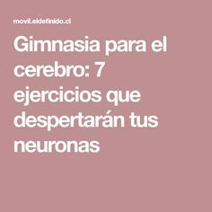Gimnasia para el cerebro: 7 ejercicios que despertarán tus neuronas