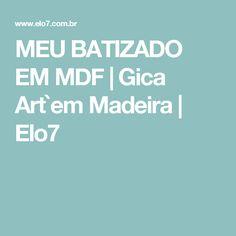 MEU BATIZADO EM MDF   Gica Art`em Madeira   Elo7