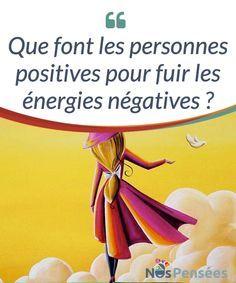 Que font les personnes positives pour fuir les énergies négatives ? Nous sommes entouré-e-s #d'énergies #négatives, de toutes parts. Où que nous allions, il y a des gens qui se plaignent, qui font des choses qui les abîment, eux et les autres, et qui essaient de nous miner le moral avec leurs critiques et leurs arguments limitants. Mais certaines personnes réussissent à conserver l'optimisme même dans les #environnements les plus #toxiques. #Emotions Positive Attitude, Positive Vibes, Energie Positive, Le Moral, Accupuncture, Happy Mom, Positive Affirmations, Feel Good, Coaching