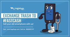 Exchange trash to #FastCash  Sell your old smartphone with us! Visit Here: https://bit.ly/2ybVuZF  Call Us: 9650002107 #Togofogo