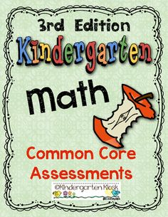 Common Core Math Assessments: Kindergarten from Kindergarten Kiosk on TeachersNotebook.com (42 pages)  - Organize yourself and be confident that you are teaching the common core standards by using these accurate assessments!