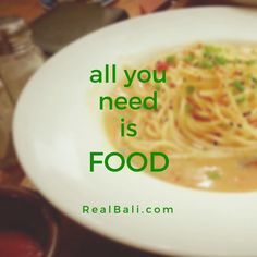 All you need is FOOD :D #bali #Foodporrn #FoodQuotes #QuotesToLiveBy