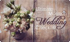 """This seriously is the """"Ultimate Mormon Wedding Checklist."""" It covers everything you could possibly imagine!"""
