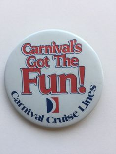 Vintage Carnival's Got The Fun Cruise Lines Pinback Buttons Pin 2 1/4"
