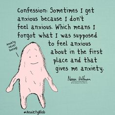 Anxiety about anxiety! #anxietyblob
