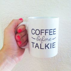 Coffee Before Talkie  Coffee Mug by BrittanyGarnerDesign on Etsy, $12.00