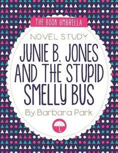Junie B. Jones and the Stupid Smelly Bus by Barbara Park - novel study by The Book Umbrella $