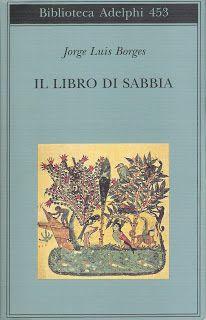 Jorge Luis Borges - Il libro di sabbia [Pdf - Doc - Epub]