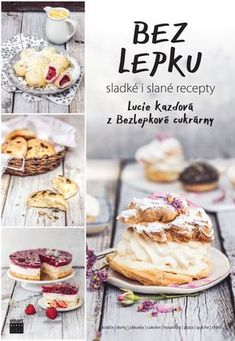Kuchařka Bez lepku, Foto: smartpress.cz Gluten Free Sweets, Dairy Free Recipes, Sweet Desserts, Christmas Baking, Healthy Snacks, Quiche, Good Food, Food And Drink, Cookies