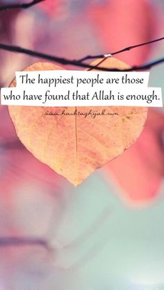 "Alish khan 💓""The happiest people are those who have found that Allah (Subhanahu wa Ta'ala) is enough. Islamic Qoutes, Islamic Teachings, Muslim Quotes, Islamic Inspirational Quotes, Religious Quotes, Islamic Dua, Islam Religion, Islam Muslim, Allah Islam"