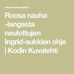 Roosa nauha -langasta neulottujen Ingrid-sukkien ohje   Kodin Kuvalehti