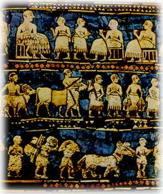 From the Standard of Ur, Southern Iraq, about 2600-2400 BC. - Discovered by C. Leonard Woolley