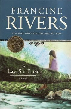The Last Sin Eater   by Francine Rivers