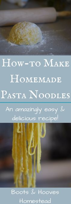 How to Make Homemade Pasta Noodles - Boots & Hooves Homestead