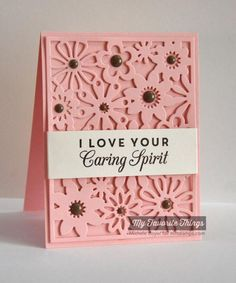 I Love Your Caring Spirit by Shel9999 - Cards and Paper Crafts at Splitcoaststampers
