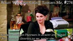What Will and Grace Taught Me # 274