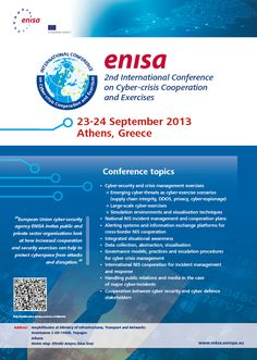 ENISA International Conference on Cyber Crisis Cooperation and Exercises © European Union Agency for Network and Information Security (ENISA), 2013 Cyber Threat, 24 September, Supply Chain, Athens, Conference, Exercises, Environment, Management, Events