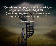 Çocukken her şeyin sahibi olmak için 'büyümek' isterdik. Büyüdük, şimdi her şeyden uzak kalmak için hep 'çocuk kalmak' istiyoruz.  P. Coelho ---TXycptW9W9  http://www.muhteva.com/cocukken-her-seyin-sahibi-olmak-icin-buyumek-isterdik-buyuduk-simdi-her-seyden-uzak-kalmak-icin/