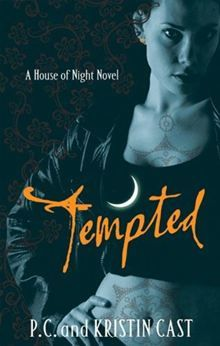 Tempted: House of Night: Book 6 By P.C. Cast,Kristin Cast