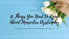 What Muscular Dystrophy feels like   Explaining what living what my disease is like! Muscular Dystrophies, Read More, Need To Know, Feelings, Learning, Confused, Joy, Life, Posts