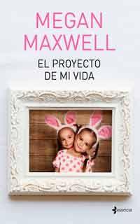 Descargar libro El proyecto de mi vida de Megan Maxwell - PDF EPUB