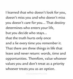The truth only hurts once. A lie hurts every time you think about it. The Words, Cool Words, Truth Hurts, It Hurts, Amazing Quotes, Best Quotes, Favorite Quotes, Quotes To Live By, Life Quotes