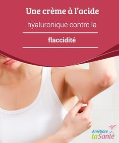 Une #crème à l'acide hyaluronique contre la flaccidité   Nous allons vous #présenter une crèmedont #l'ingrédient principal est #l'acide hyaluronique, qui a pour principale propriété de raffermir la peau pour ne pas qu'elle paraisse #flasque.