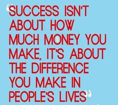 Success isn't about how much money you make, it's about the difference you make in people lives. #ChitrChatr #EarlySubscribersPromo
